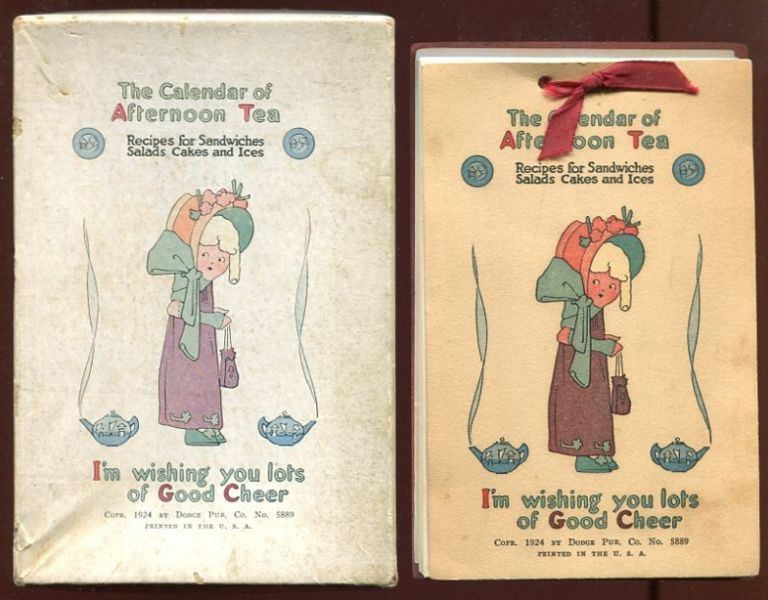 "The Calendar of Afternoon Tea: Recipes for Sandwiches Salads Cakes and Ices (""I'm wishing you lots of Good Cheer"")."