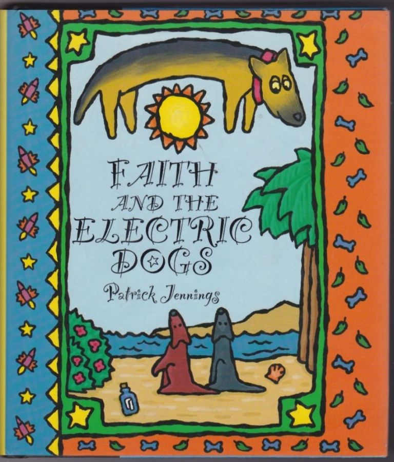 Faith and the Electric Dogs. Patrick Jennings.