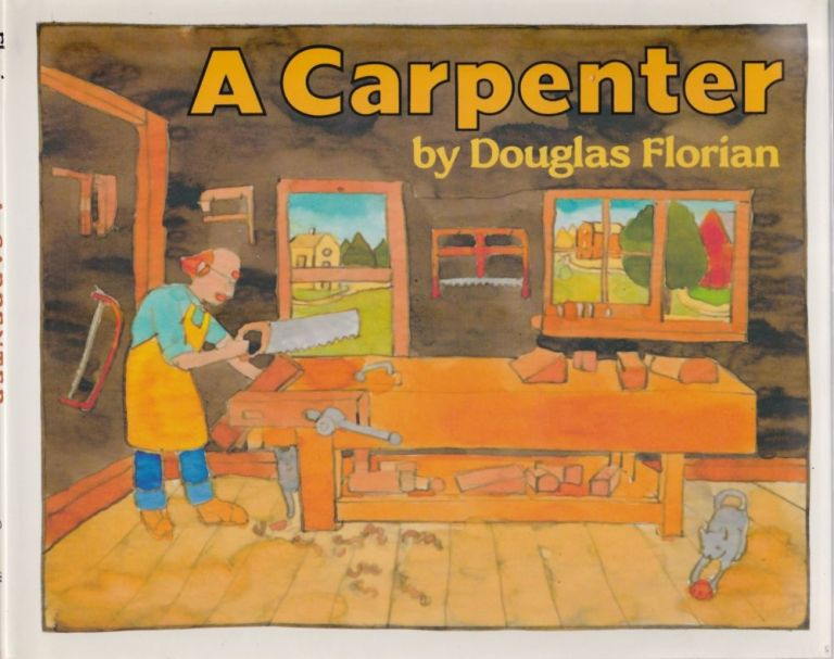 A Carpenter. Douglas Florian.