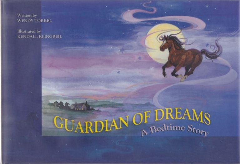 Guardian of Dreams: A Bedtime Story. Wendy Torrel.