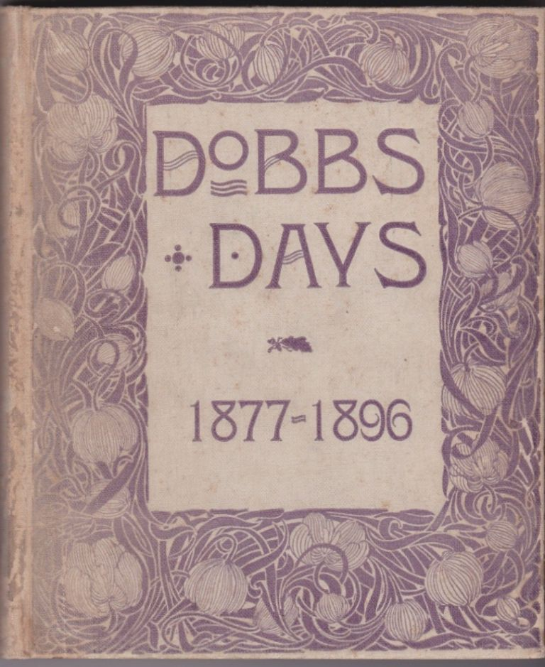 Dobbs Days and Other Days: In Prose and Verse--As Seen by Dobbs Girls.