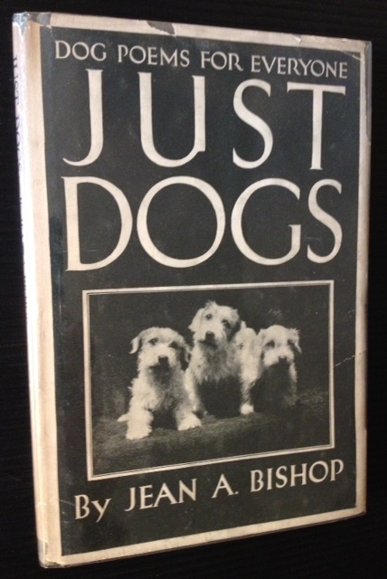 Just Dogs. Jean A. Bishop.