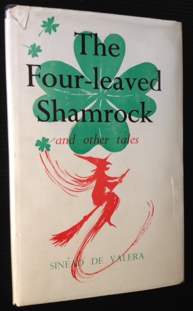 The Four-leaved Shamrock and Other Tales. Sinead De Valera.