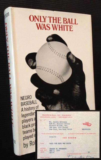 Only the Ball Was White (Jackie Robinson's Copy). Robert W. Peterson.