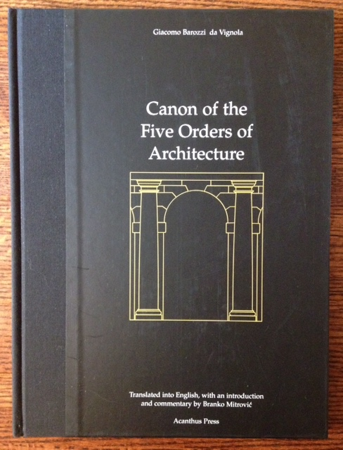Canon of the five orders of architecture giacomo barozzi for 5 orders of architecture