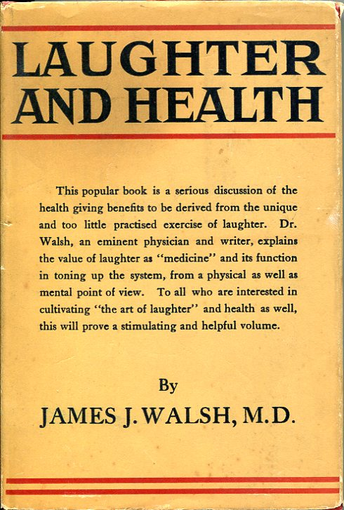 Laughter and Health. M. D. James J. Walsh.
