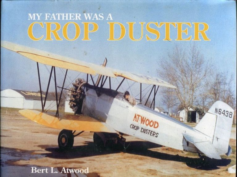 My Father Was a Crop Duster. Bert L. Atwood.