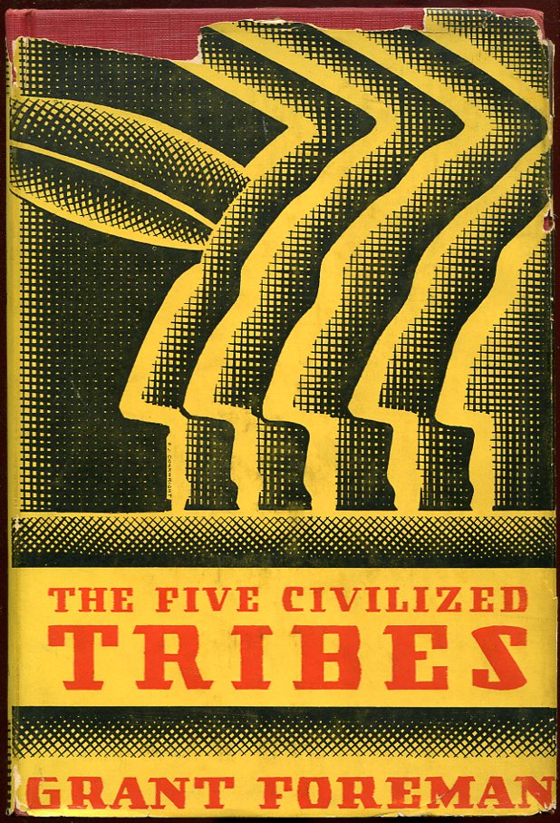 The Five Civilized Tribes. Grant Foreman.