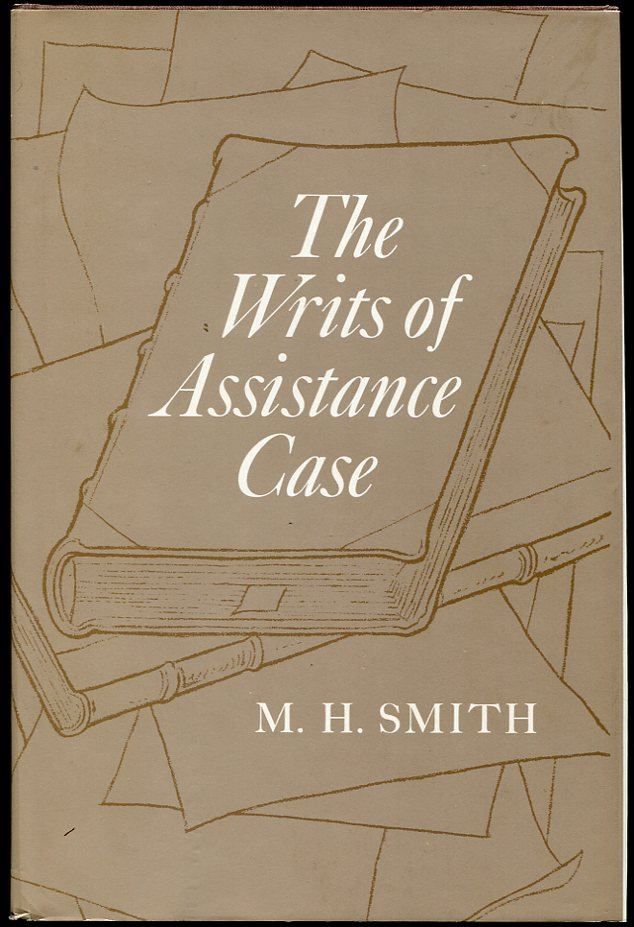 The Writs of Assistance Case. M H. Smith.