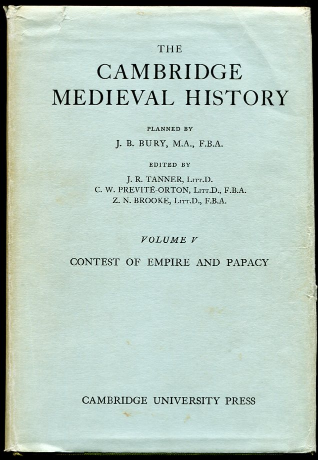 The Cambridge Medieval History: Vol. V--Contest of Empire and Papacy. Ed J R. Tanner.