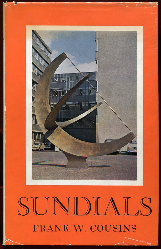 Sundials: A Simplified Approach by Means of the Equatorial Dial. Frank W. Cousins.