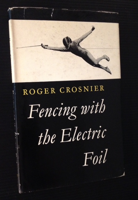 Fencing with the Electric Foil. Roger Crosnier.