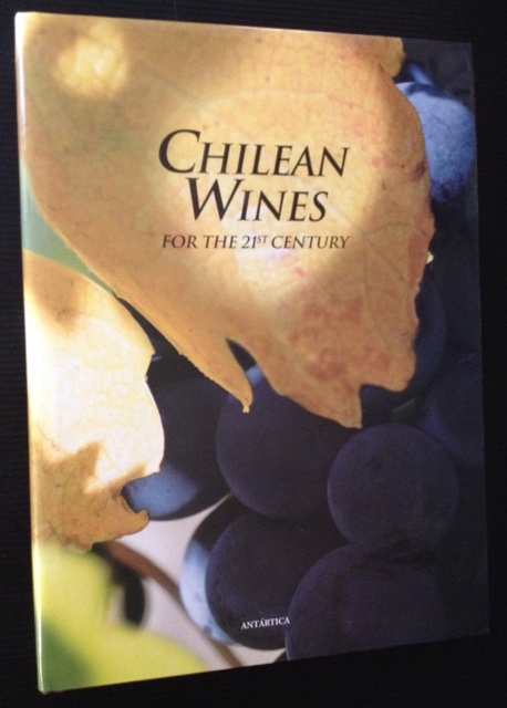 Chilean Wines for the 21st Century/Vinos Chilenos Para El Siglo XXI.