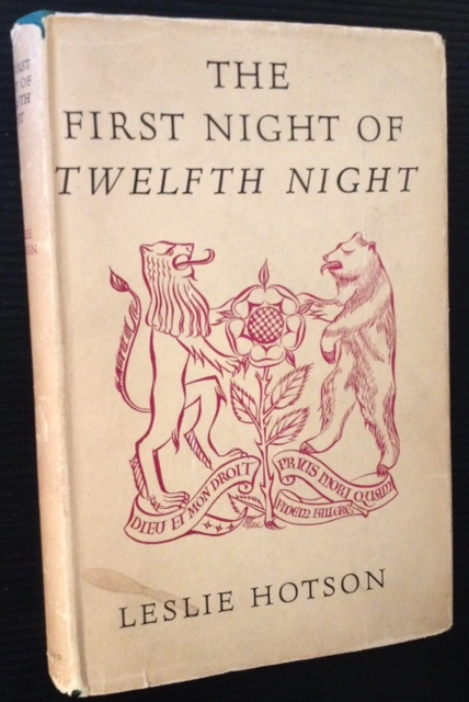 The First Night of Twelfth Night. Leslie Hotson.