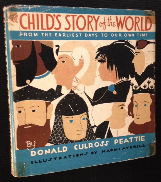 A Child's Story of the World: From the Earliest Days to Our Own Time. Donald Culross Peattie.