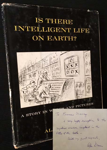 Is There Intelligent Life on Earth?: A Report to the Congress of Mars. Alan Dunn.