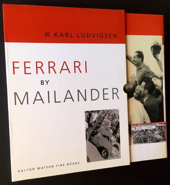 Ferrari by Mailander: The Dramatic Early Years of Spectacular Creativity and Intoxicating Success. Ed Karl Ludvigsen.