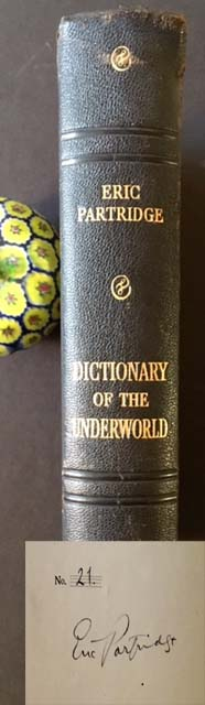 A Dictionary of the Underworld: British & American (Signed by Eric Partridge). Eric Partridge.