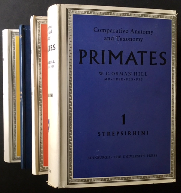 Primates: Comparative Anatomy and Taxonomy (Complete in 8 Vols.). W. C. Osman Hill.
