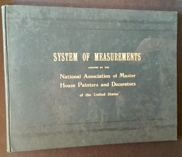 System of Measurements Adopted by the National Association of Master House Painters and Decorators of the United States (Including 7 Large Fold-Out Plates).