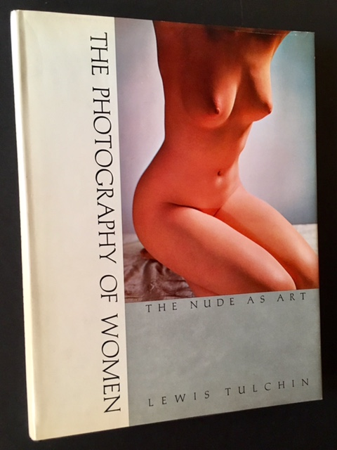 The Photography of Women: The Nude as Art. Lewis Tulchin.