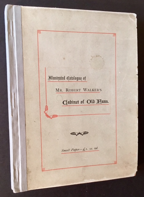 Catalogue of the Cabinet of Old Fans, the Property of Mr. Robert Walker, of Uffington, Berkshire.
