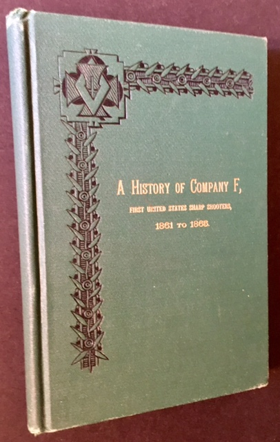 Vermont Riflemen in the War for the Union, 1861 to 1865. A History of Company F, First United States Sharp Shooters. Lt. Col Wm. Y. W. Ripley.
