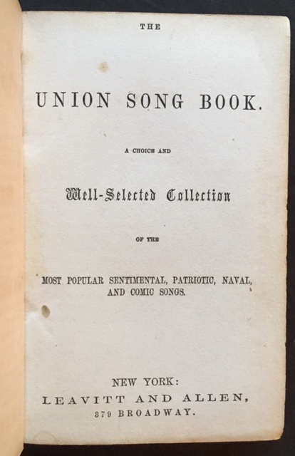 The Union Song Book. A Choice and Well-Selected Collection of the Most Popular Sentimental, Patriotic, Naval, and Comic Songs.