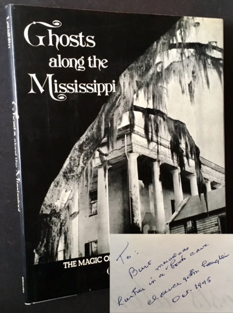 Ghosts along the Mississippi: An Essay in the Poetic Interpretation of Louisiana's Plantation Architecture. Clarence John Laughlin.