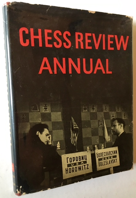 Chess Review Annual -- 1946 (In a Very Sharp Dustjacket). I A. Horowitz, Eds Kenneth Harkness.