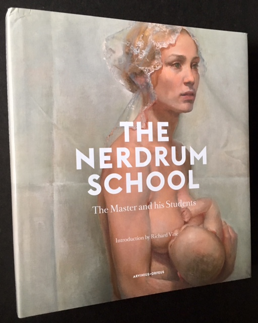 The Nerdrum School: The Master and His Students. Richard Vine.