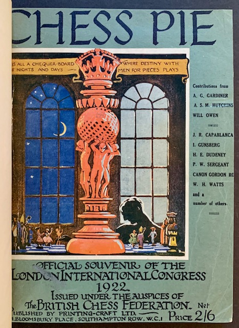 Chess Pie: The Official Souvenir of the International Tournament -- 1922, 1927 and 1936 (Complete in 3 Bound Volumes). W H. Watts.