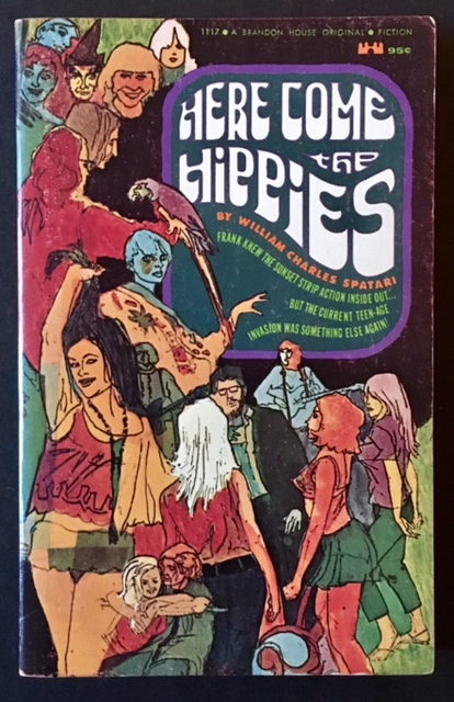 Here Come the Hippies. William Charles Spatari.