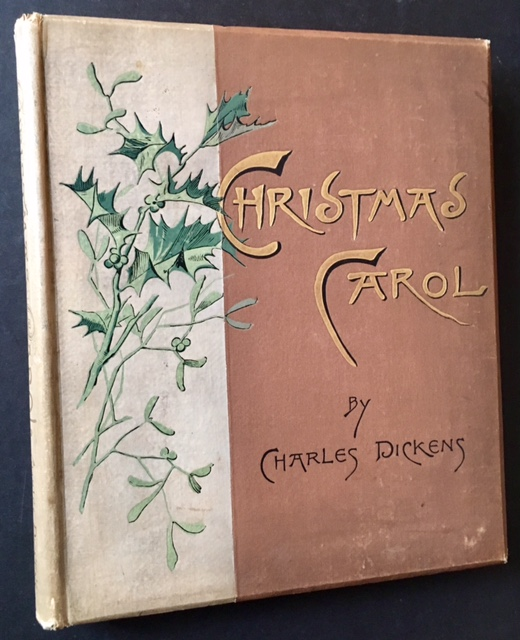 A Christmas Carol in Prose: Being a Ghost Story of Christmas. Charles Dickens.
