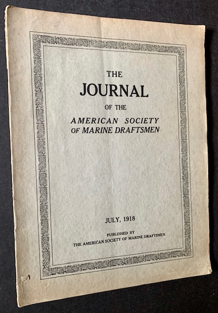 The Journal of the American Society of Marine Draftsmen (2 Issues -- January 1915 and July 1918)