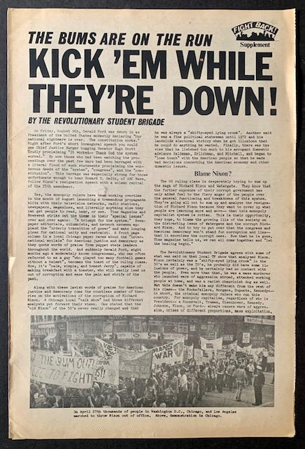 The Bums Are on the Run--Kick 'Em While They're Down! The Revolutionary Student Brigade, Formerly the Attica Brigade.