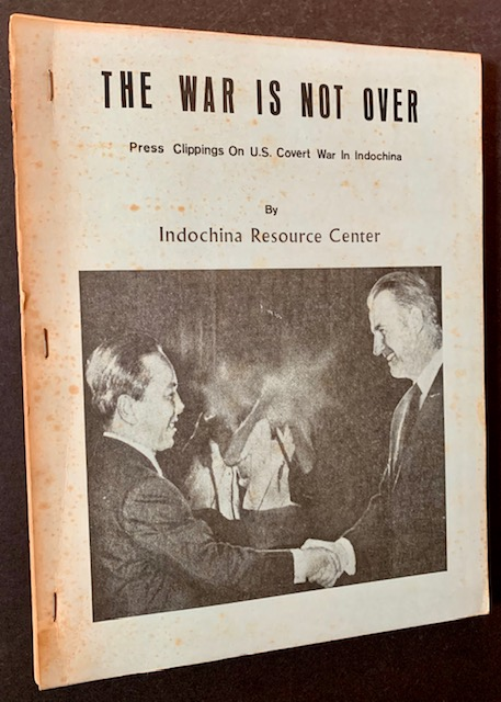 The War Is Not Over: Press Clippings on U.S. Covert War in Indochina