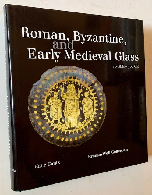 Roman, Byzantine, and Early Medieval Glass to BCE--700 CE: The Ernesto Wolf Collection. E. Marianne Stern.