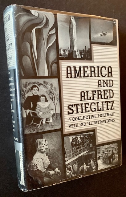 America and Alfred Stieglitz: A Collective Portrait with 120 Illistrations. Lewis Mumford Waldo Frank, Paul Rosenfeld, Dorothy Norman, Eds Harold Rugg.