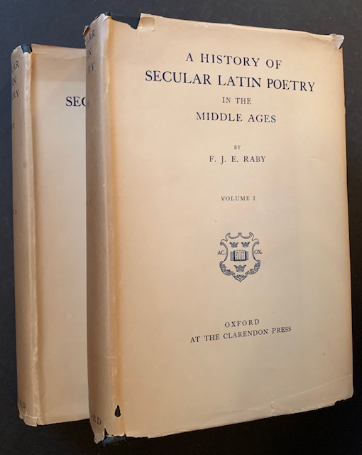 A History of Secular Latin Poetry (Complete in 2 Dustjacketed Volumes). F J. E. Raby.