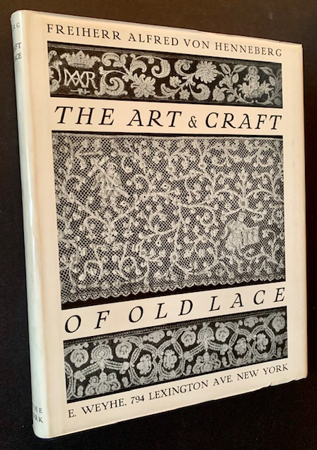 The Art & Craft of Old Lace (In the Original Dustjacket and Slipcase). Freiherr Alfred von Henneberg.