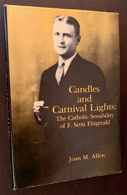 Candles and Carnival Lights: The Catholic Sensibility of F. Scott Fitzgerald. Joan M. Allen.