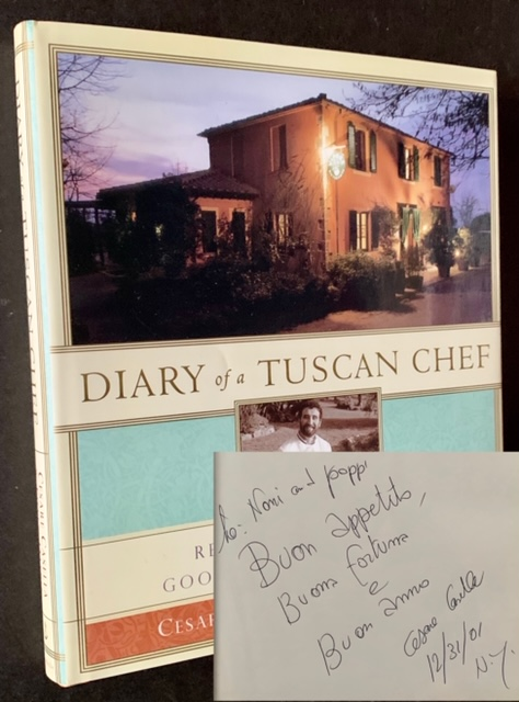 Diary of a Tuscan Chef: Recipes and Memories of Good Times and Great Food. Cesare Casella, Eileen Daspin.