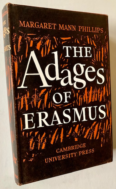 The 'Adages' of Erasmus: A Study with Translations. Margaret Mann Phillips.
