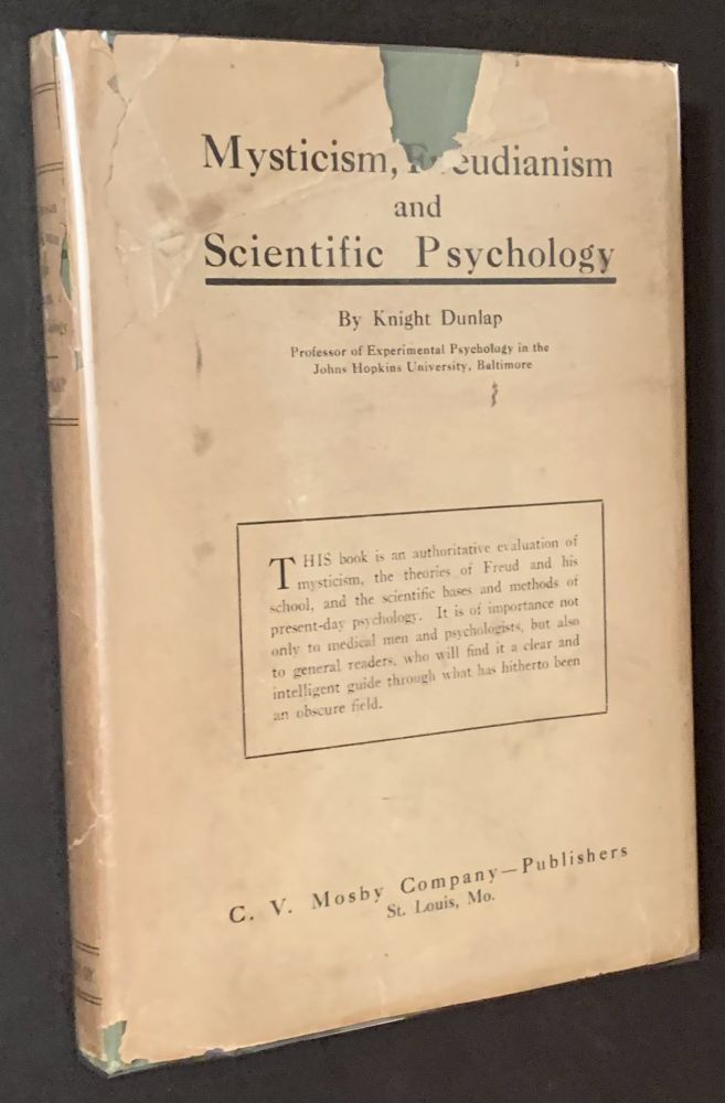 Mysticism, Freudianism and Scientific Psychology (in Its Original Dustjacket). Knight Dunlap.