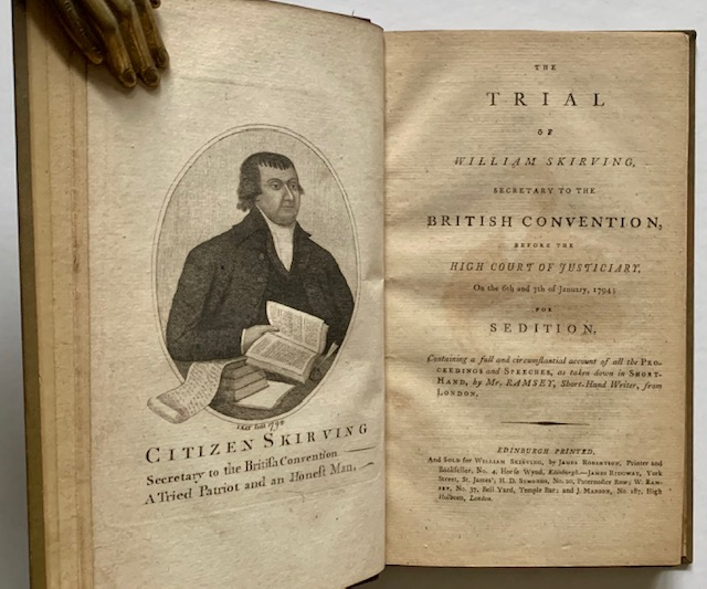 The Trial of William Skirving, Secretary to the British Convention, Before the High Court of Justiciary, on the 6th and 7th of January, 1794; for Sedition