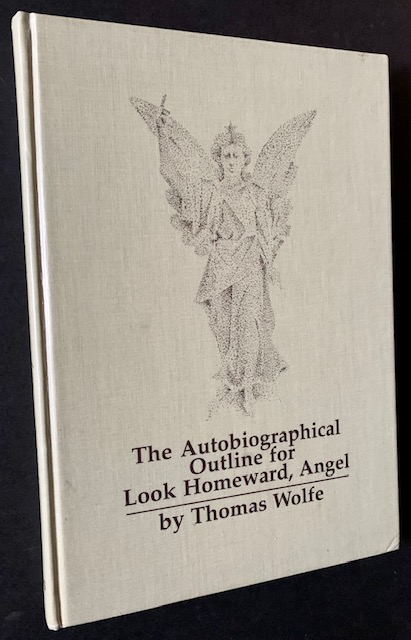The Autobiographical Outline for Look Homeward, Angel. Thomas Wolfe.