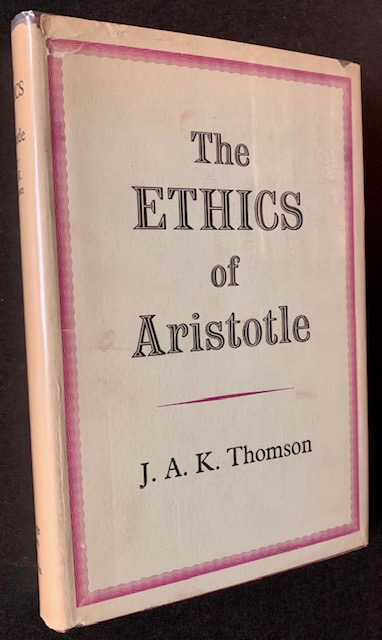 The Ethics of Aristotle. J A. K. Thomson.