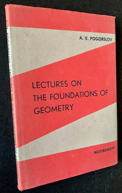 Lectures on the Foundations of Geometry. A V. Pogorelov.
