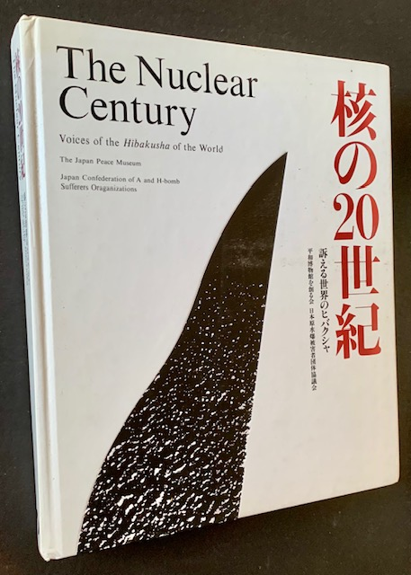 The Nuclear Century: Voices of the Hibakusha of the World